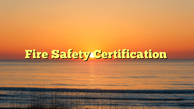 Fire Safety Certification